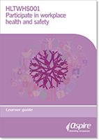 HLTWHS001, Participate in workplace health and safety. Participant guide. (2019) - Book